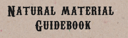 NATURAL MATERIAL GUIDEBOOK